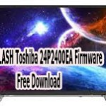 FLASH Toshiba 24P2400EA Firmware Free Download