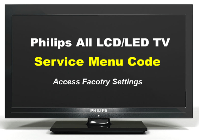 Philips TV Service Menu Codes