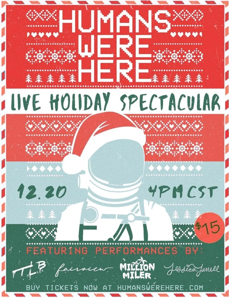 Humans Were Here's Live Holiday Spectacular is an intimate look at showcases in quarantine