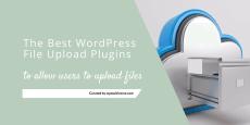 Best WordPress File Upload Plugins (2019 Free/Paid)