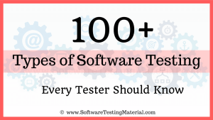 100+ Types of Software Testing – The Ultimate List | SoftwareTestingMaterial