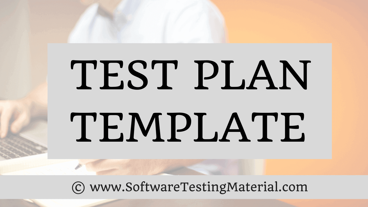 testplan template - test plan template with detailed explanation software