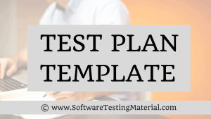 Software Test Plan Template with Detailed Explanation [Sample Test Plan Document]