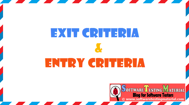 Entry And Exit Criteria