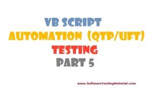 VBScript for Automation (QTP/UFT) Testing – Part 5