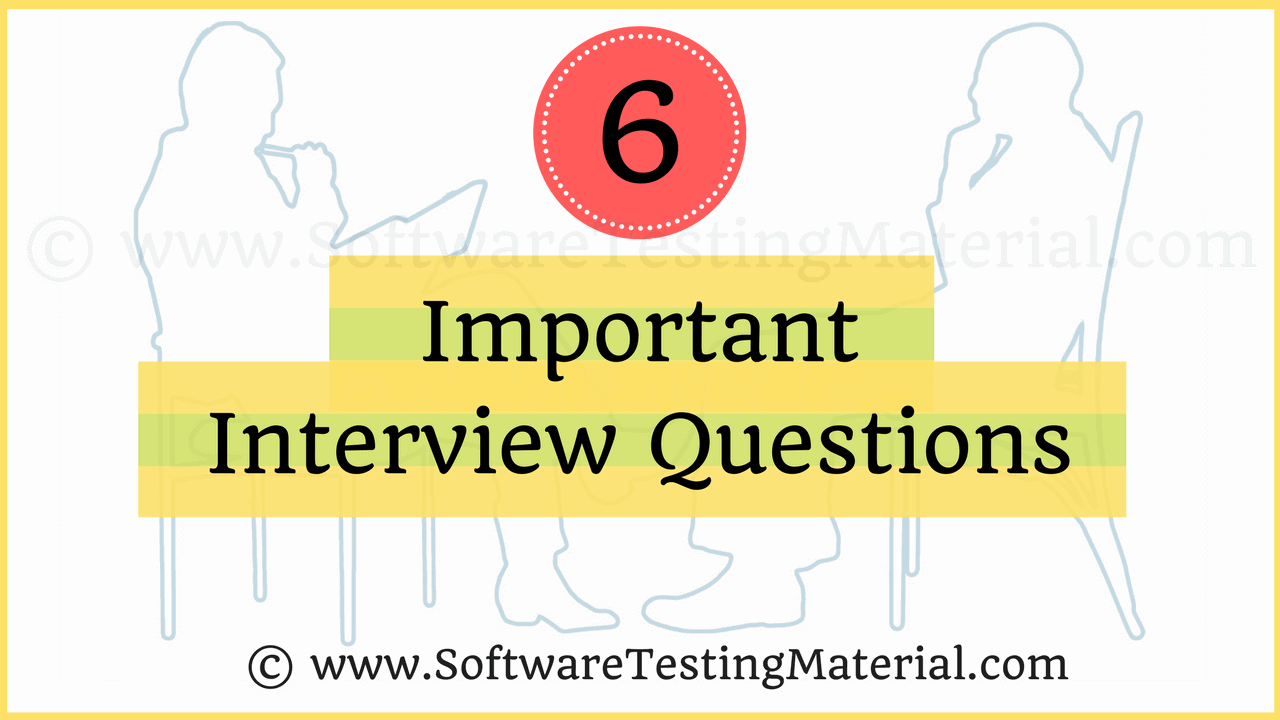 6 Important Interview Questions