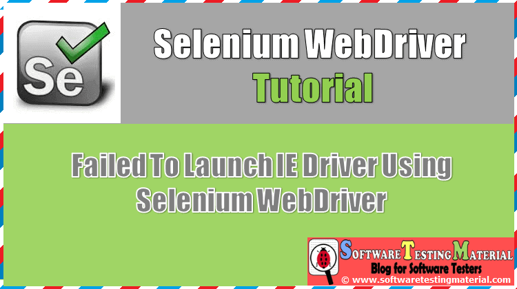 Solution - Failed To Launch IE Driver Using Selenium WebDriver