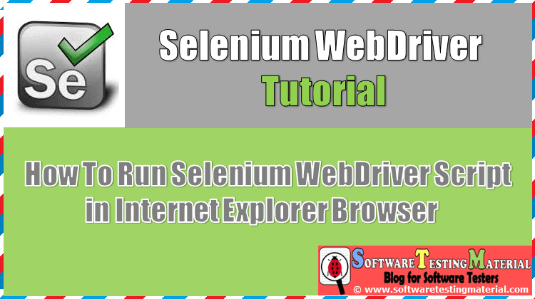 How to Run Selenium WebDriver Script in Internet Explorer