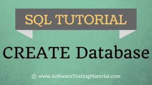SQL Create Database – SQL TUTORIAL | Software Testing Material