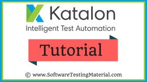 Katalon Studio Tutorial – Best Free Katalon Studio Training Tutorial | Beginner To Advanced Level