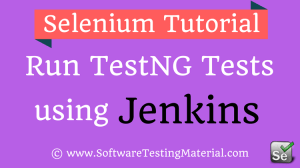 How To Execute TestNG Tests Using Jenkins | Software Testing Material