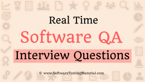 Real Time Software QA Interview Questions And Answers | SoftwareTestingMaterial