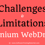 Top 7 Challenges in Test Automation {Challenges & Limitations in Selenium WebDriver}