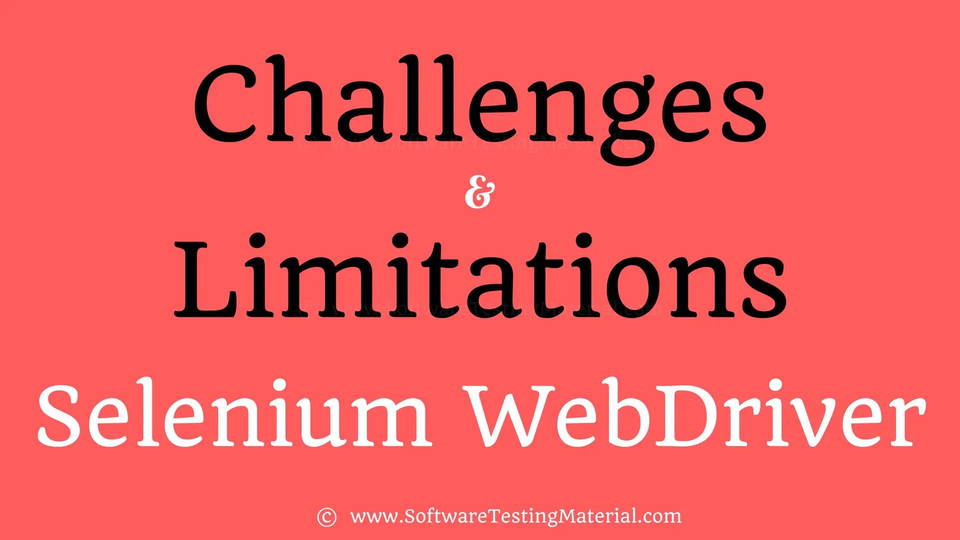 Challenges Limitations Selenium WebDriver