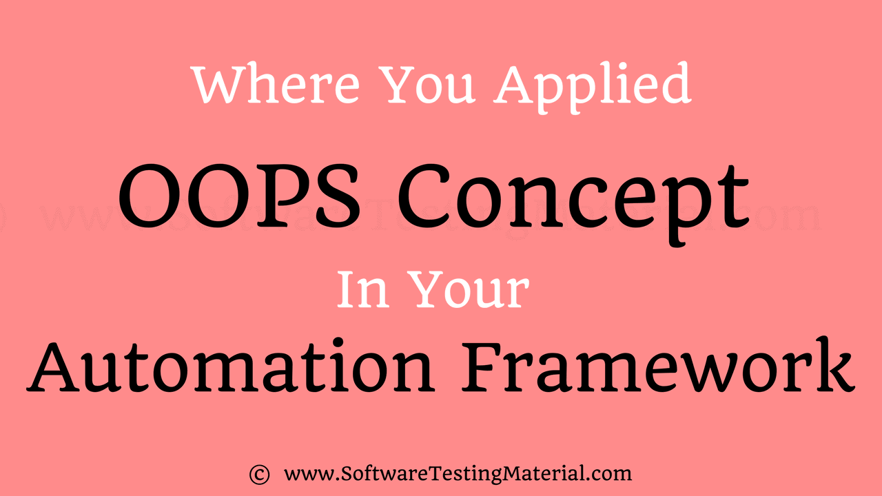 Where you have applied OOPS in Automation Framework