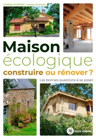 Maison écologique, construire ou rénover
