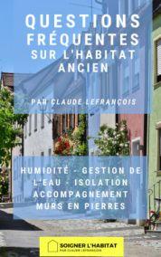 Questions fréquentes sur l'habitat ancien - Claude Lefrançois