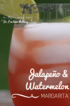 jalapeño watermelon margarita