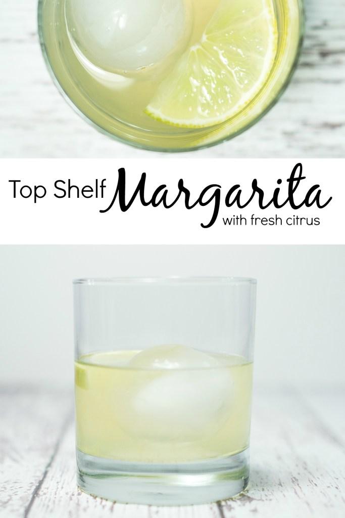 Top Shelf Margarita with fresh citrus, So, I've been thinking...