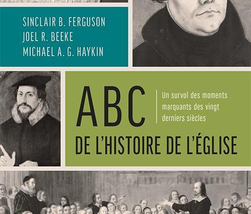 Extrait de «ABC de l'histoire de l'église» par Sinclair Ferguson