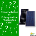 Monocrystalline or Polycrystalline - Monocrystalline and Polycrystalline