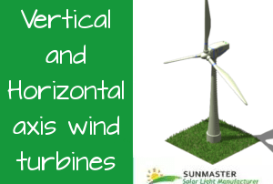 Vertical and Horizontal axis wind turbines 1 - Solar Lights Blog