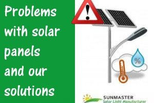 Problems with solar panels and our solutions - Solar Lights Blog
