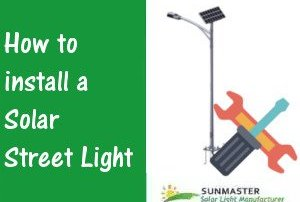 Solar Street Light Installation - Solar Lights Blog