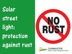 Rust - Solar street light: protection against rust
