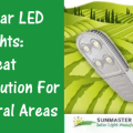 Sunmaster Solar LED Lights Great Solution for Rural Areas - Solar LED Lights: Great Solution for Rural Areas