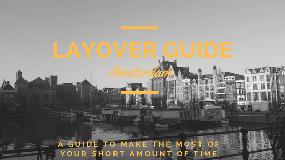 Layover Guide Amsterdam