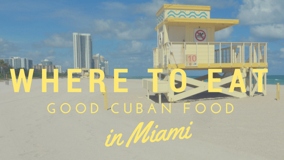 Where to Eat Good Cuban Food in Miami