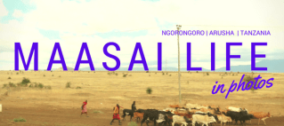 32 Photos of Maasai life taken during our travels through Northern Tanzania, Arusha and Ngorongoro
