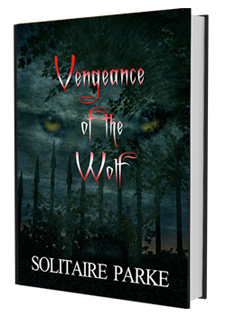Vengeance of the Wolf by Solitaire Parke