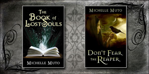 The Book of Lost Souls and Don't Fear the Reaper by Michelle Muto