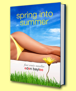 Spring Into Summer by Eden Baylee