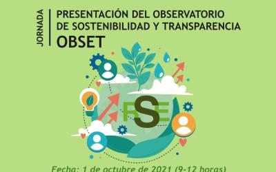 JORNADA: PRESENTACIÓN DEL OBSERVATORIO DE SOSTENIBILIDAD Y TRANSPARENCIA  (OBSET)