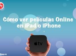 Cómo-ver-películas-Online-en-iPad-o-iPhone