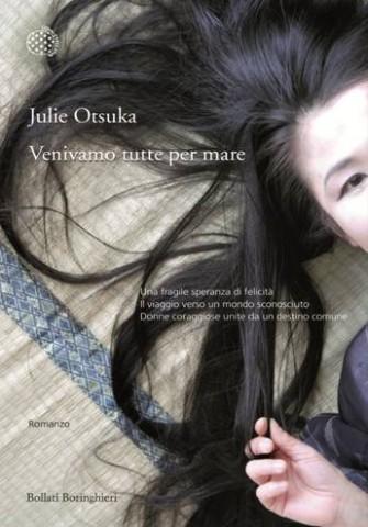 Julie Otsuka - Venivamo tutte per mare