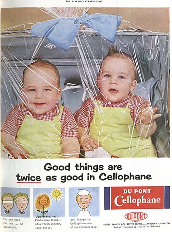 Two babies sit wrapped up in cellophane like a present with the caption, 'good things are twice as good in cellophane'