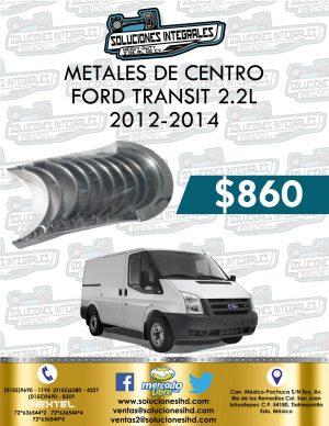 METALES CENTRO FORD TRANSIT 2.2L 2012-2014