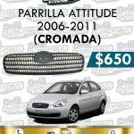 PARRILLA CROMADA ATTITUDE 1.6L 2006-2011