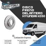 DISCO FRENO DELANTERO HYUNDAI H350