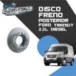 DISCO FRENO TRASERO FORD TRANSIT 2.2L 06/14