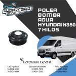 POLEA BOMBA AGUA HYUNDAI H350 7 HILOS