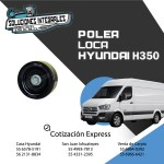 POLEA LOCA HYUNDAI H350
