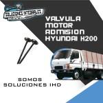 VALVULA MOTOR ADMISION HYUNDAI H200