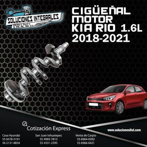 CIGÜEÑAL MOTOR KIA RIO 1.6L 18-21
