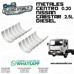 METALES CENTRO 0.20 NISSAN CABSTAR 2.5L DIESEL