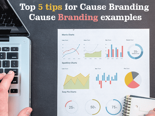 Top 5 tips for Cause Branding | Cause company branding